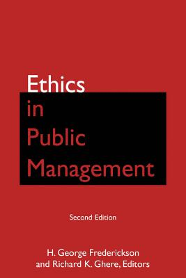 Ethics in Public Management By Frederickson, H. George (EDT)/ Ghere, Richard K. (EDT)